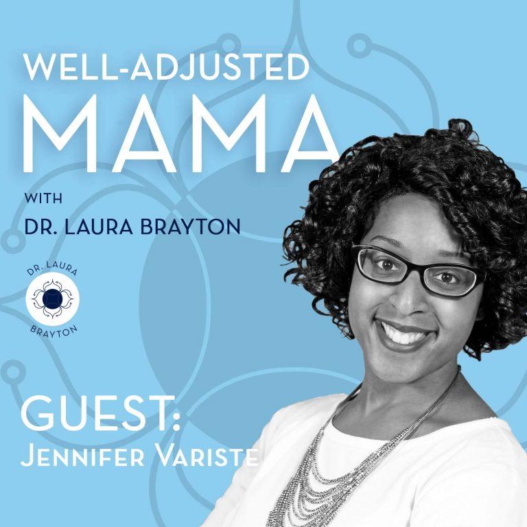Working Mama Guilt with Dr. Jennifer Variste